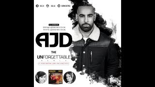 AJD || THE UNFORGETTABLE REMIX (ft. Jenny Johal, Miss Pooja, Kumar Sanu & Mark Morrison)