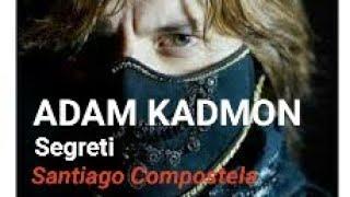 23 Adam Kadmon - Teoria su Segreto nascosto dalla Chiesa Cattolica in Santiago di Compostela