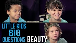What Is Beauty? | Little Kids. Big Questions.