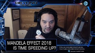 Mandela Effect 2018 : Proof Time Is Speeding Up? - Beyond The Veil QUICKIE