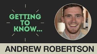 Getting to Know... Andrew Robertson | 'Greatest Scotsman? Kenny Dalglish'