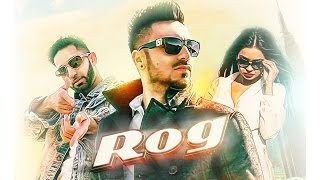 Rog (Full Video) | Jaggy Singh Feat Chamquila | Latest Punjabi Song 2016 | Speed Records