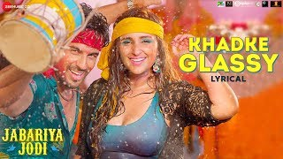 Khadke Glassy - Lyrical   Jabariya Jodi   Sidharth Malhotra & Parineeti Chopra   Yo Yo Honey Singh