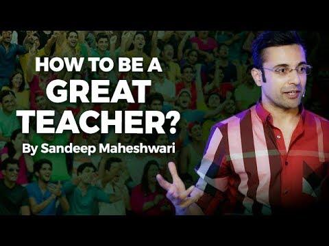 Xxx Mp4 How To Be A Great Teacher By Sandeep Maheshwari I Hindi 3gp Sex