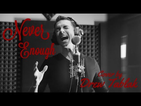 NEVER ENOUGH (Male Cover) - From The Greatest Showman | Drew Tablak