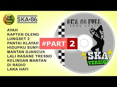 Download Lagu SKA 86 - FULL SONG (Reggae SKA Version) #Part2 MP3