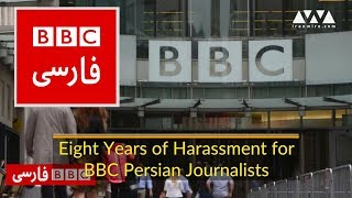 8 Years of Harassment for BBC Persian Journalists