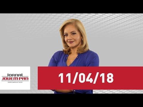 Jornal Jovem Pan - 11-04-2018