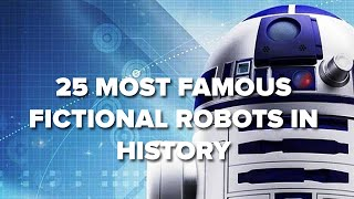 25 Most Famous Fictional Robots In History