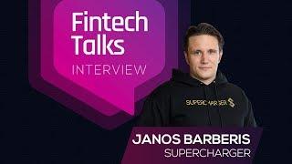 Fintech Talks Interview: Janos Barberis - Supercharger