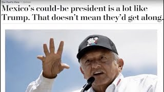 Mexico Update: Mexican and International Media Focus on Discrediting Lopez Obrador
