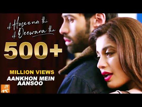 Xxx Mp4 Aankhon Mein Aansoon New Hindi Songs 2017 Nadeem Palak Yaseer Ek Haseena Thi Ek Deewana Tha 3gp Sex