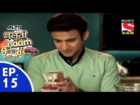 Chalti Ka Naam Gaadi…Let's Go चलती का नाम गाड़ी लेट्स गो Episode 15 17th November 2015