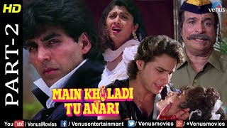 Main Khiladi Tu Anari Part - 2 | Akshay kumar, Shilpa & Saif Ali Khan |Bollywood Action Movie Scenes