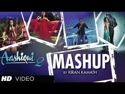 Xxx Mp4 AASHIQUI 2 MASHUP FULL SONG KIRAN KAMATH BEST BOLLYWOOD MASHUPS 3gp Sex