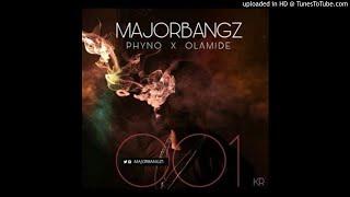 Major Bangz – 001 ft. Phyno & Olamide