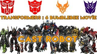 Transformers 6 : Bumblebee Movie - CAST ROBOT 2018 (1080p)