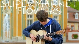 Supermarket Flowers - Ed Sheeran - Fingerstyle Guitar Cover