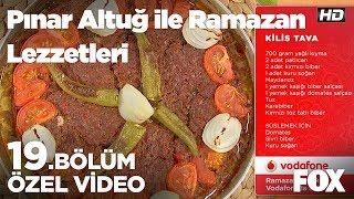 Kilis Tava... Pınar Altuğ ile Ramazan Lezzetleri 19. Bölüm