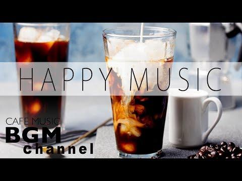 Happy Jazz & Bossa Nova Music Happy Cafe Music For Work Study