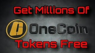 Get free Tokens in OneCoin Crypto-currency_Latest_updated_100% working