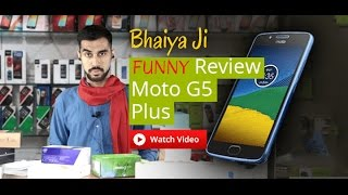Moto G5 Plus Review | FUNNY |  BhaiyaJi Review E01 [Hindi हिन्दी }