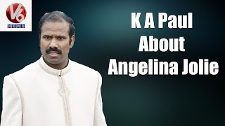 K A Paul About Angelina Jolie || V6 Exclusive Interview || V6 News