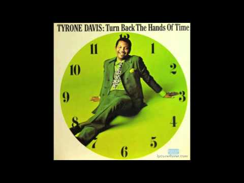Tyrone Davis If I Could Turn Back The Hands Of Time Best Version