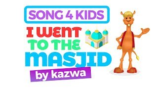 NEW SONG - I Went to the Masjid by Kazwa