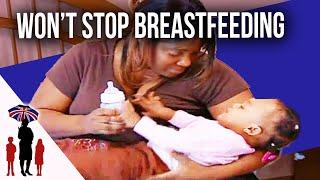 Mum can't stop breastfeeding | Supernanny
