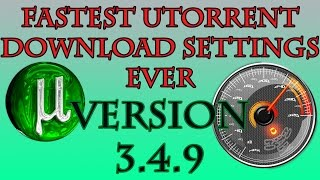 How to Speed Up uTorrent 3.4.9 (Best Fastest Settings 2016) 10x Speed
