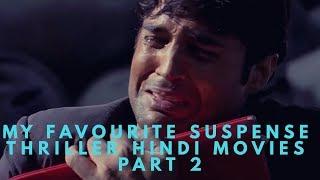 My Favourite Suspense Thriller Hindi Movies Part 2