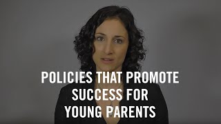 Policies that Promote Success for Young Parents