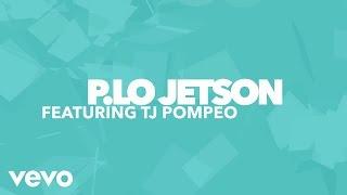 P. Lo Jetson - Dance All Night (Lyric Video) ft. TJ Pompeo