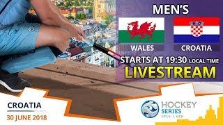 Wales v Croatia | 2018 Men's Hockey Series Open Zagreb | FULL MATCH LIVESTREAM