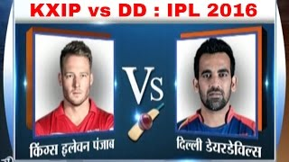 KXIP vs Delhi Daredevils, IPL 2016: Battle of Zaheer's Bowling and Miller's Batting