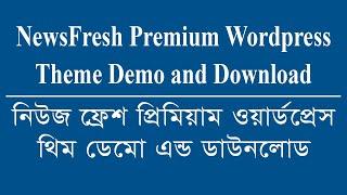 NewsFresh Premium Wordpress Theme Demo and Download Bangla Video Tutorial