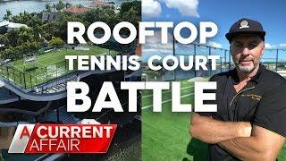 Neighbours upset over man's dream rooftop | A Current Affair