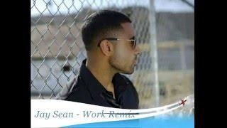 Jay Sean Work Remix HD