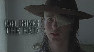 Carl Grimes || The End