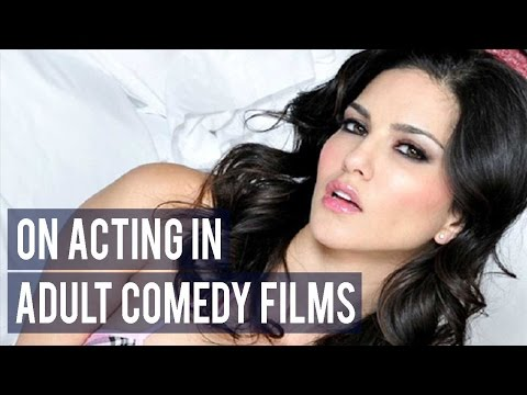 Sunny Leone on acting in adult comedy films