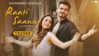 Raati Saanu (Official Teaser) - Gajendra Verma | Zoya Afroz | New Hindi Songs 2018