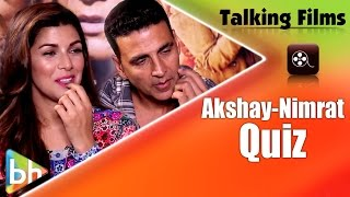 Akshay Kumar | Nimrat Kaur's HILARIOUS Talking Film Quiz | How Well Do They Know Each Other?