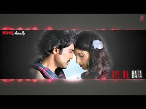 Xxx Mp4 Aye Dil Bata Full Song Audio Arijit Singh Ishk Actually 3gp Sex