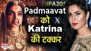 Deepika की Padmaavat को टक्कर देंगी Katrina, करने वाली हैं ये फिल्म