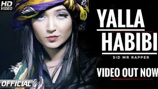 Yalla Habibi (Official Video) - Sid mr Rapper & Dj Danny | Latest Punjabi Song 2018 - HD