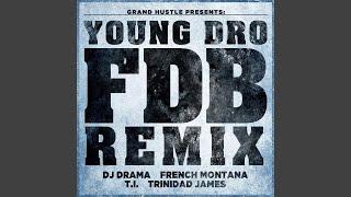 FDB (Remix) (feat. DJ Drama, French Montana, T.I. and Trinidad James)