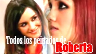 Todos los peinados de Roberta Pardo REBELDE