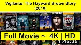 Vigilante--The-Hayward-Brown-Story-2010 WaTcH