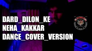 Dard Dilon Ke | Neha Kakkar | Dance Cover Version | AD Choreography